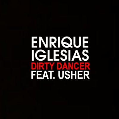 Usher Ft. Enrique Iglesias - Dirty Dancer (2011)
