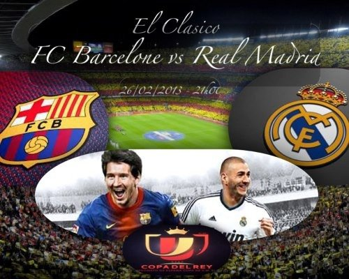 Réal Madrid - Barcelone mardi à 20h45 le CLASSICO (coupe du roi )