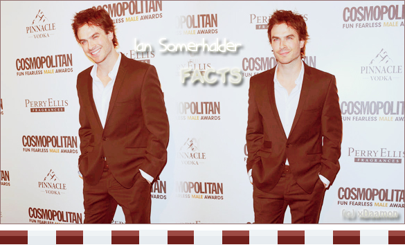 Ian Somerhalder facts ●●●●●●●●