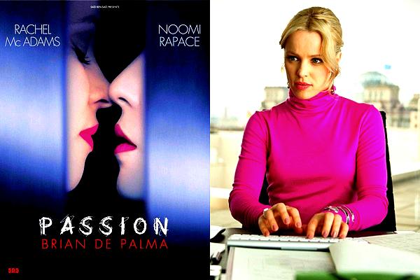 """(Re)découvrez quelques stills ainsi que la bande-annonce du prochain film de Rachel, """"Passion"""" !"""