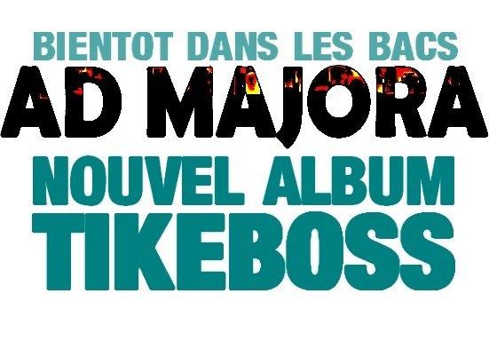 """AD MAJORA"" NOUVEL ALBUM DE TIKEBOSS"