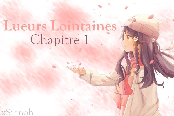 Lueurs Lointaines - Chapitre 1 :