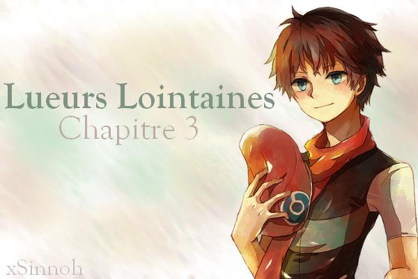 Lueurs Lointaines - Chapitre 3 :