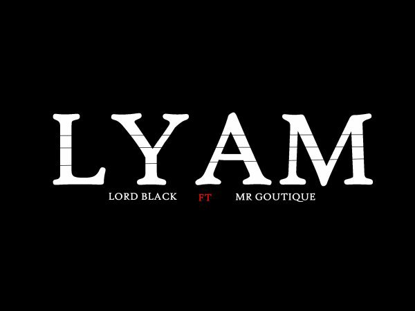 LORD BLACK FT MR GOUTIQUE (LYAM) (2011)