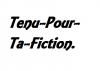 Tenu-Pour-Ta-Fiction