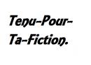 Photo de Tenu-Pour-Ta-Fiction