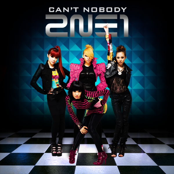 To Anyone / 2NE1 - Can't Nobody (2010)