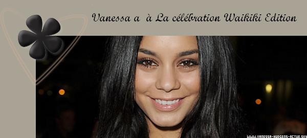 16/10/10 :  Vanessa Hudgens assistait à La célébration Waikiki EDITION