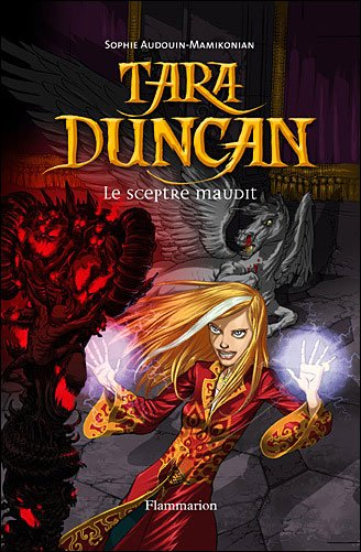 Tara Duncan - Tome 3 - Le Sceptre Maudit
