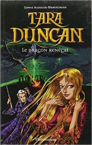 Tara Duncan - Tome 4 - Le Dragon Rénégat