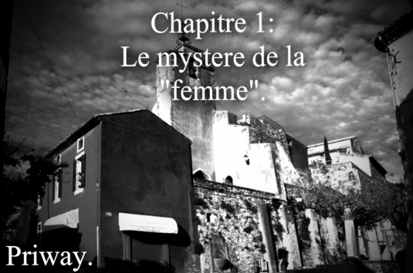 """Chapitre 1 : Le mystère de la """"femme""""."""