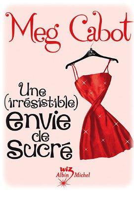 Une ( irrésistible ) envie de sucré de Meg Cabot  S'inscrire à la Newletter