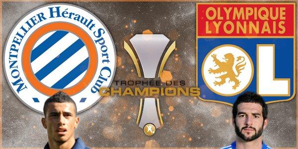 -- > Trophée des champions : Lyon - Montpellier ! < --