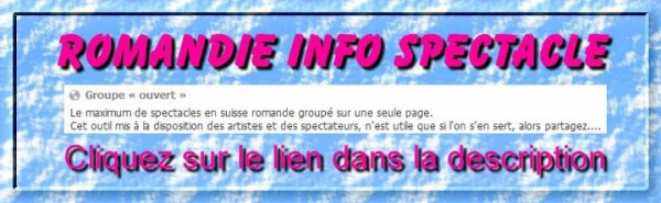 Romandie Info Spectacle. Groupe facebook.