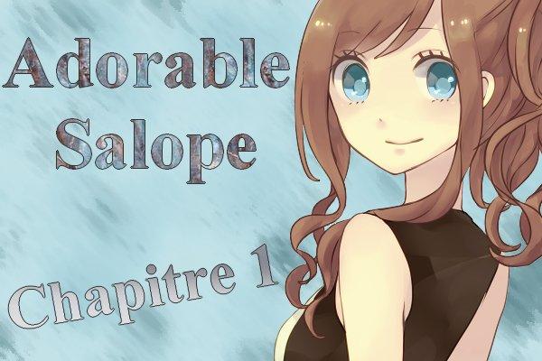 Adorable Salope - Chapitre 1 :
