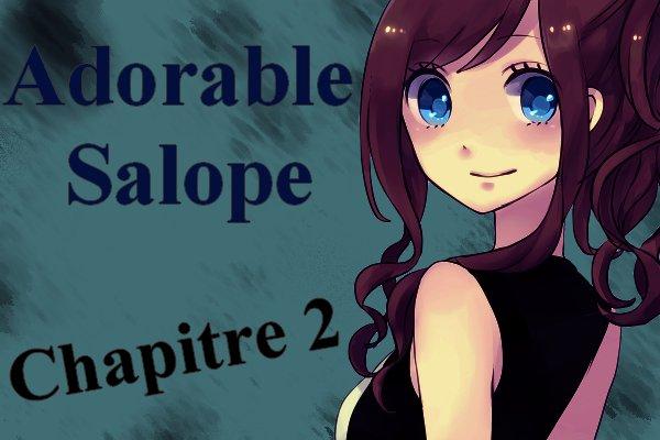 Adorable Salope - Chapitre 2 :