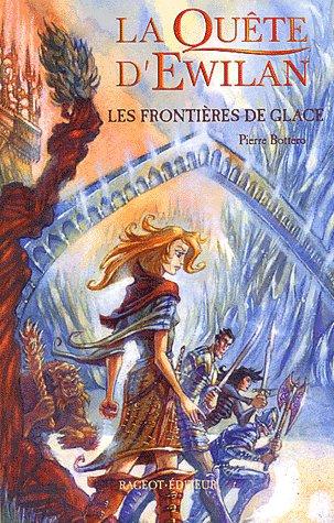 La Quête d'Ewilan Tome 2 : Les Frontières De Glace, Pierre Bottero