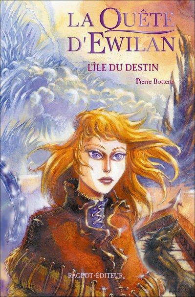 La Quête d'Ewilan Tome 3 : L'Île Du Destin, Pierre Bottero
