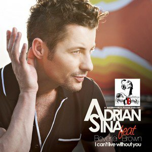 Adrian Sina Feat Beverlei Brown  / I Can'T Live Without You (Original Version) (2011)