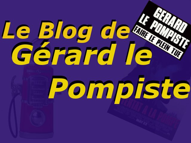 Les folles tribulations de Gérard le pompiste