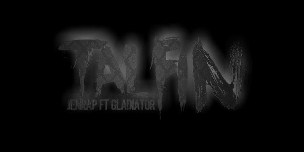 TALFIN (Ft Gladiator) (2012)
