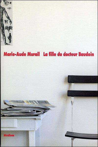 La fille du docteur Baudoin - Marie-Aude Murail