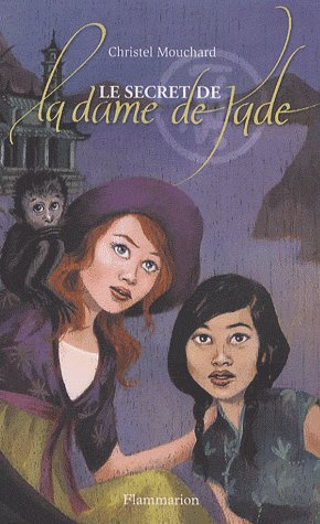 Le secret de la Dame Jade - Christel Mouchard