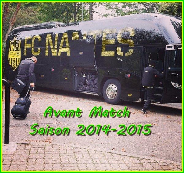 [ » ] L'avant Match ? - FC NANTES - SAISON 2014/2015  !!!