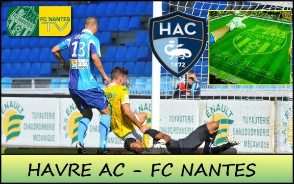 [ » ]  HAVRE AC  - FC NANTES - 8 EME JOURNEE DE LIGUE 2 SAISON 12/13 !
