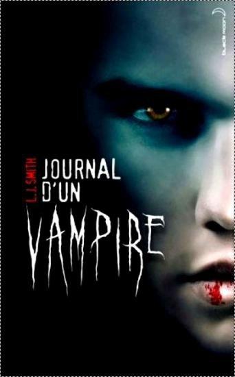 """tout commence par ce livre """"le journal d'un vampire"""""""