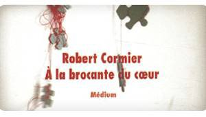 """CORMIER, """"A la brocante du coeur"""", * Sans vraie confession *"""