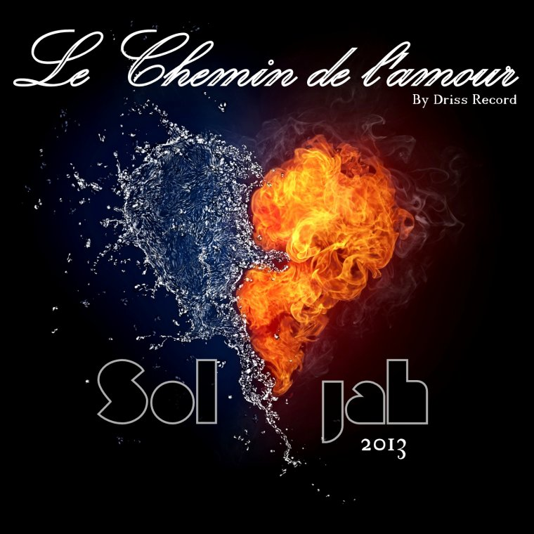 "Soljah - ""Le chemin De l'Amour"" By Driss Record 2013 (2013)"