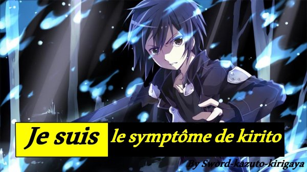 Je suis le symptôme de Kirito