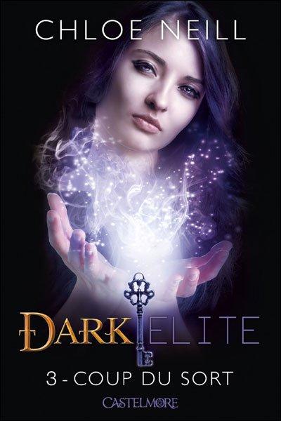 Chronique : Dark Elite - Tome 3 : Coup du sort de Chloe Neill