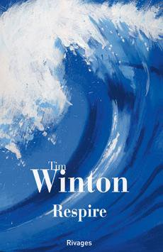 Chronique : Respire de Tim Winton