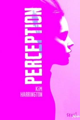 Chronique : Visions - Tome 2 : Perception de Kim Harrington
