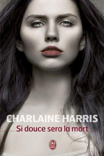 Chronique : Si douce sera la mort de Charlaine Harris