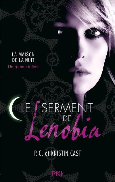 Chronique : La Maison de la Nuit : Le Serment de Lenobia de P.C et Kristin Cast