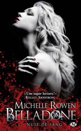 Chronique : Belladone - Tome 1 : Nuit de Sang de Michelle Rowen