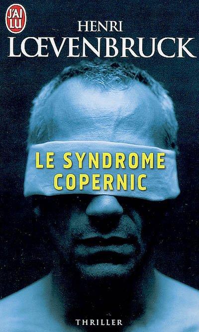 Chronique : Le Syndrome Copernic de Henri Loevenbruck