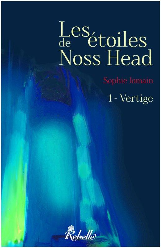 Chronique : Les Etoiles de Noss Head - Tome 1 : Vertige de Sophie Jomain