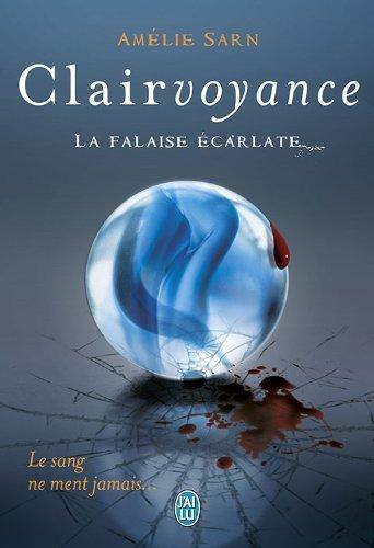 Chronique : Clairvoyance - Tome 2 : La Falaise Ecarlate de Amélie Sarn