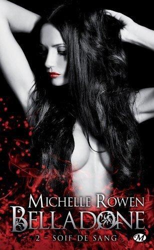 Chronique : Belladone - Tome 2 : Soif de Sang de Michelle Rowen
