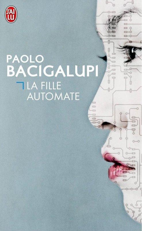 Chronique : La Fille Automate de Paolo Bacigalupi