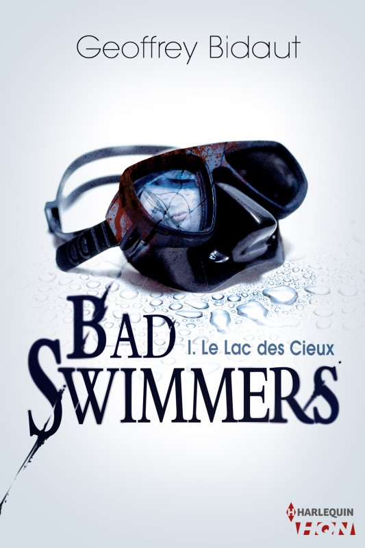 Chronique : Bad Swimmers - Tome 1 : Le Lac des Cieux de Geoffrey Bidaut
