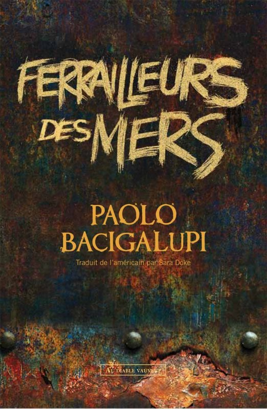 Chronique : Ferrailleurs des Mers - Tome 1 de Paolo Bacigalupi