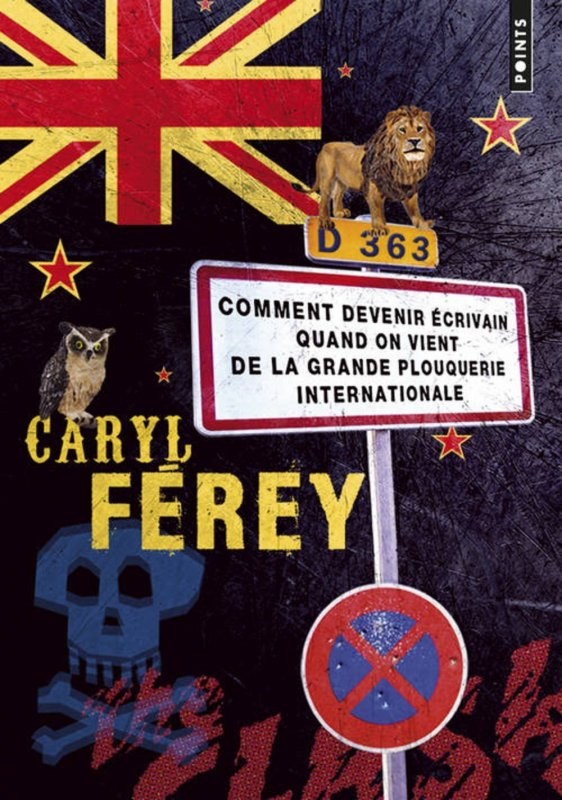 Chronique : Comment devenir écrivain quand on vient de la grande plouquerie internationale de Caryl Férey