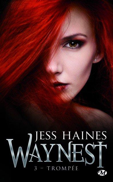 Chronique : Waynest - Tome 3 : Trompée de Jess Haines