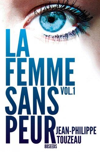 Chronique : La Femme Sans Peur - Volume 1 de Jean-Philippe Touzeau