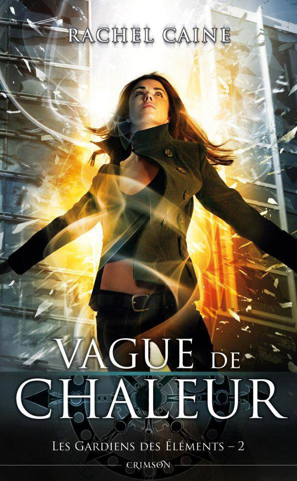 Chronique : Les Gardiens des Eléments - Tome 2 : Vague de Chaleur de Rachel Caine